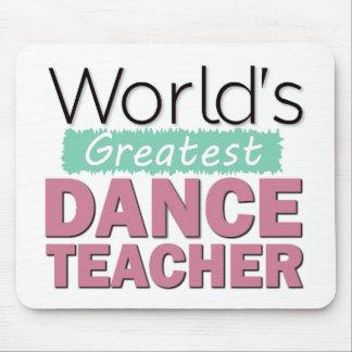 World's Greatest Dance Teacher Mouse Pad