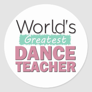 World's Greatest Dance Teacher - Pink and Turquois Classic Round Sticker
