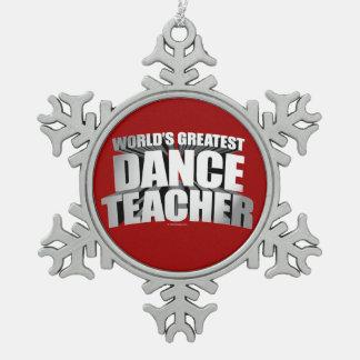 World's Greatest Dance Teacher Snowflake Pewter Christmas Ornament