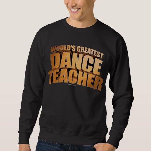 World's Greatest Dance Teacher Sweatshirt