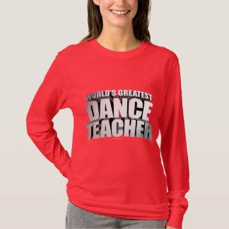 World's Greatest Dance Teacher T-Shirt