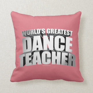 World's Greatest Dance Teacher Throw Pillow