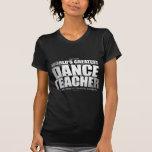 World's Greatest Dance Teacher Tshirts