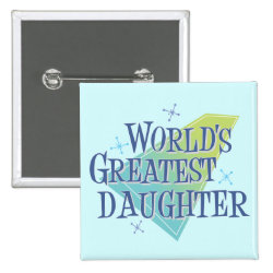 Square Button with World's Greatest Daughter design