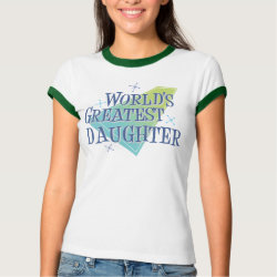 Ladies Ringer T-Shirt with World's Greatest Daughter design