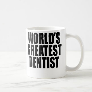 World's Greatest  Dentist Classic White Coffee Mug