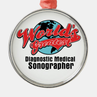 Worlds Greatest Diagnostic Medical Sonographer Metal Ornament