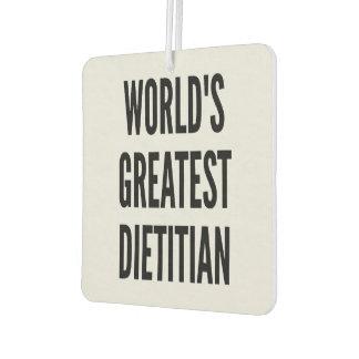 Worlds Greatest Dietitian Car Air Freshener