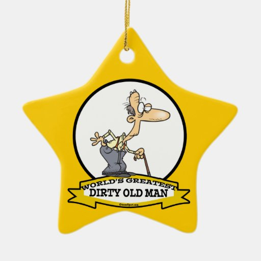 WORLDS GREATEST DIRTY OLD MAN CARTOON Double-Sided STAR CERAMIC CHRISTMAS ORNAMENT