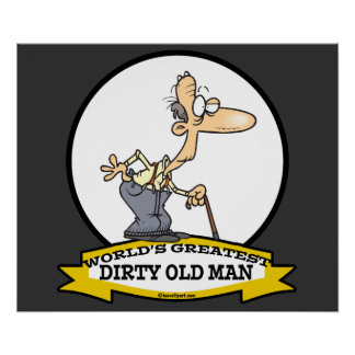 WORLDS GREATEST DIRTY OLD MAN CARTOON POSTERS