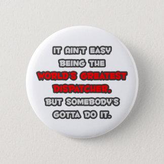 World's Greatest Dispatcher Joke Button