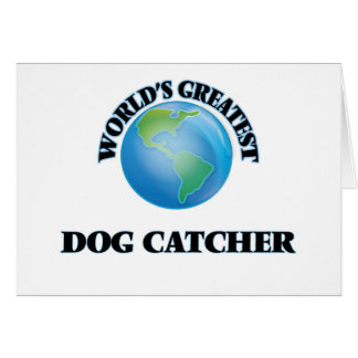 World's Greatest Dog Catcher Card