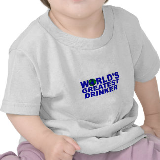 World's Greatest Drinker Shirts
