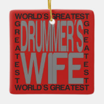 Worlds Greatest Drummers Wife Ceramic Ornament