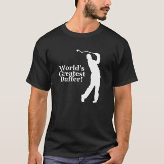 World's Greatest Duffer! Golf T-Shirt Dark Colors