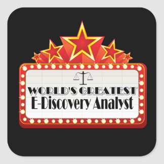 World's Greatest E-Discovery Analyst Square Sticker