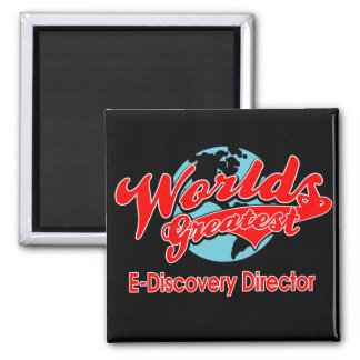 World's Greatest E-Discovery Director 2 Inch Square Magnet