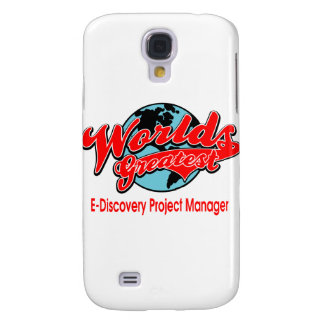 World's Greatest E-Discovery Project Manager Galaxy S4 Case