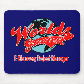 World's Greatest E-Discovery Project Manager Mouse Pad