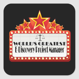 World's Greatest E-Discovery Project Manager Square Sticker