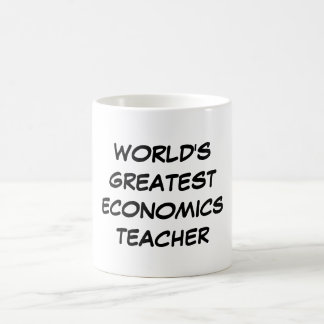 """World's Greatest Economics Teacher"" Mug"