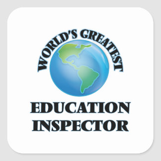 World's Greatest Education Inspector Square Stickers