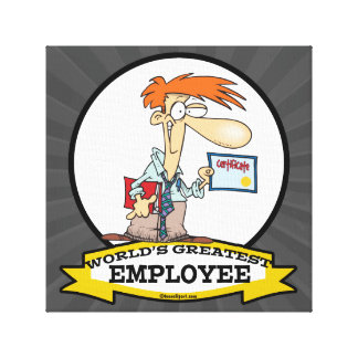 WORLDS GREATEST EMPLOYEE MEN CARTOON STRETCHED CANVAS PRINTS