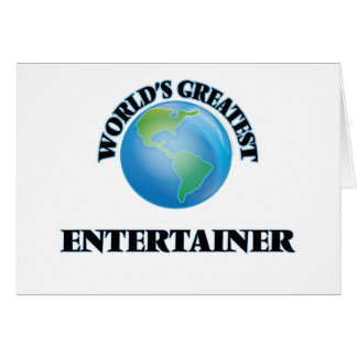 World's Greatest Entertainer Greeting Card
