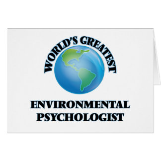 World's Greatest Environmental Psychologist Greeting Cards