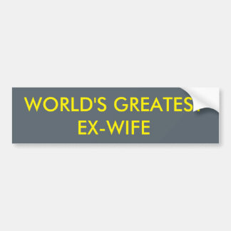 WORLD'S GREATEST EX-WIFE BUMPER STICKER