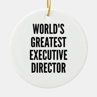 Worlds Greatest Executive Director Ceramic Ornament