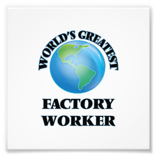 World's Greatest Factory Worker Photograph