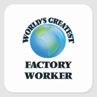 World's Greatest Factory Worker Square Sticker
