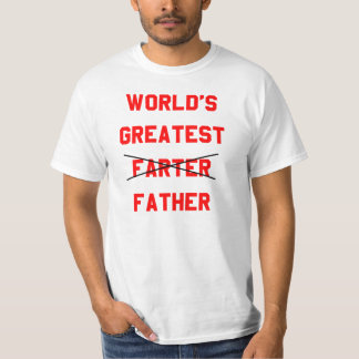 World's Greatest Farter Father Funny T-shirt