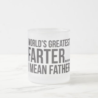 World's Greatest Farter... I Mean Father Frosted Glass Coffee Mug