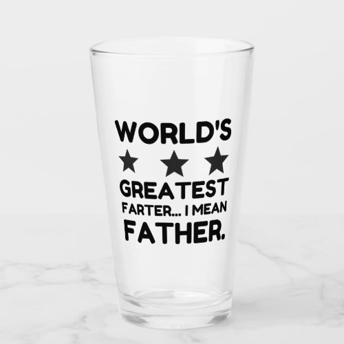 WORLD'S GREATEST FARTER I MEAN FATHER GLASS