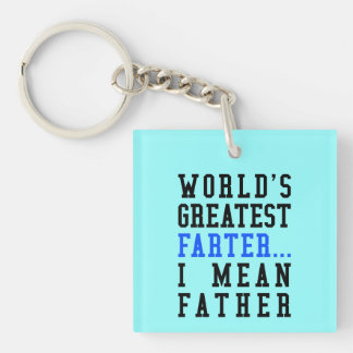 World's Greatest Farter. I Mean Father Keychains