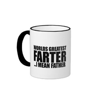 Worlds greatest Farter I mean father Ringer Coffee Mug