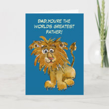 World's Greatest Father's Day Card - Say Happy Father's Day without LION about the truth. Reads 'Dad, Your're the Worlds Greatest Father!' Inside: 'I'm not LION. Happy Father's Day from your little beast.' Customize, change, edit all.