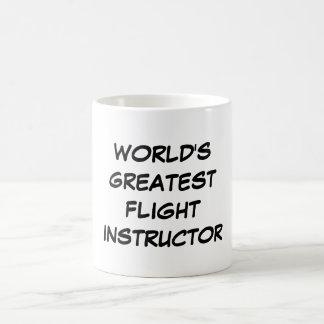"""World's Greatest Flight Instructor"" Mug"