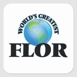 World's Greatest Flor Square Sticker