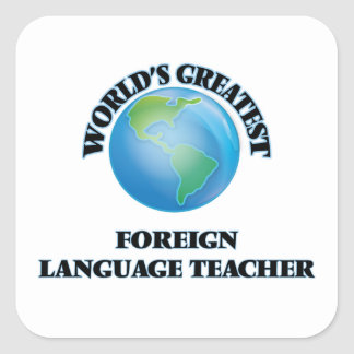 World's Greatest Foreign Language Teacher Square Sticker