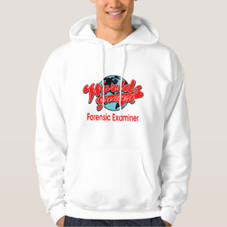 World's Greatest Forensic Examiner Hoodie
