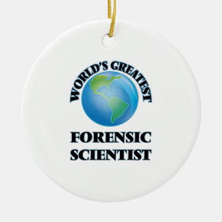 World's Greatest Forensic Scientist Ornament