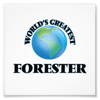 World's Greatest Forester Photo Print