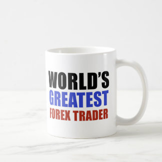 World's greatest forex trader coffee mugs