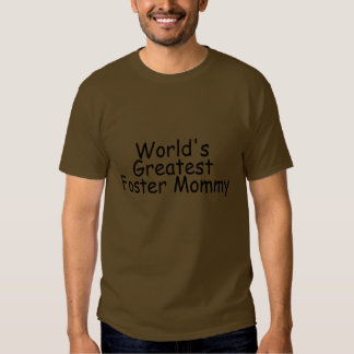 Worlds Greatest Foster Mommy (Black) Tee Shirts
