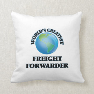 World's Greatest Freight Forwarder Pillow