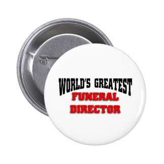 World's greatest funeral director pinback buttons