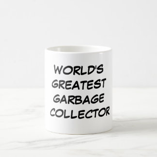 """World's Greatest  Garbage Collector"" Mug"